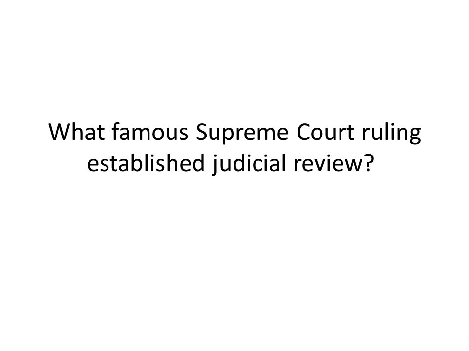 What famous Supreme Court ruling established judicial review?