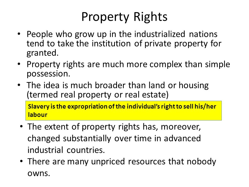 People who grow up in the industrialized nations tend to take the institution of private property for granted.