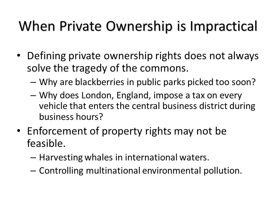 Defining private ownership rights does not always solve the tragedy of the commons.