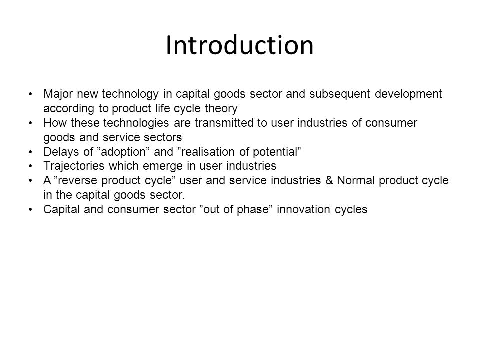 Origins and development of new technology Origins of a major new technology in the capital goods sector, and its subsequent development according to the normal product cycle theory.