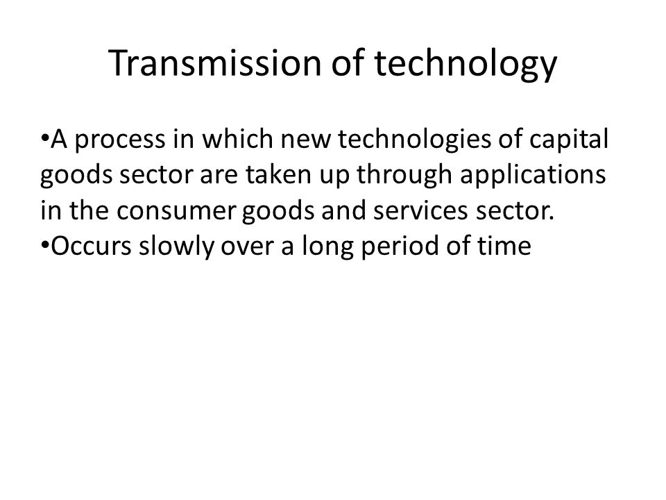 Transmission of technology Two types of delays: A) adoption delays: how fast new capital goods are taken up by the users Three factors of adoption delays: Trade-off between price and tech.