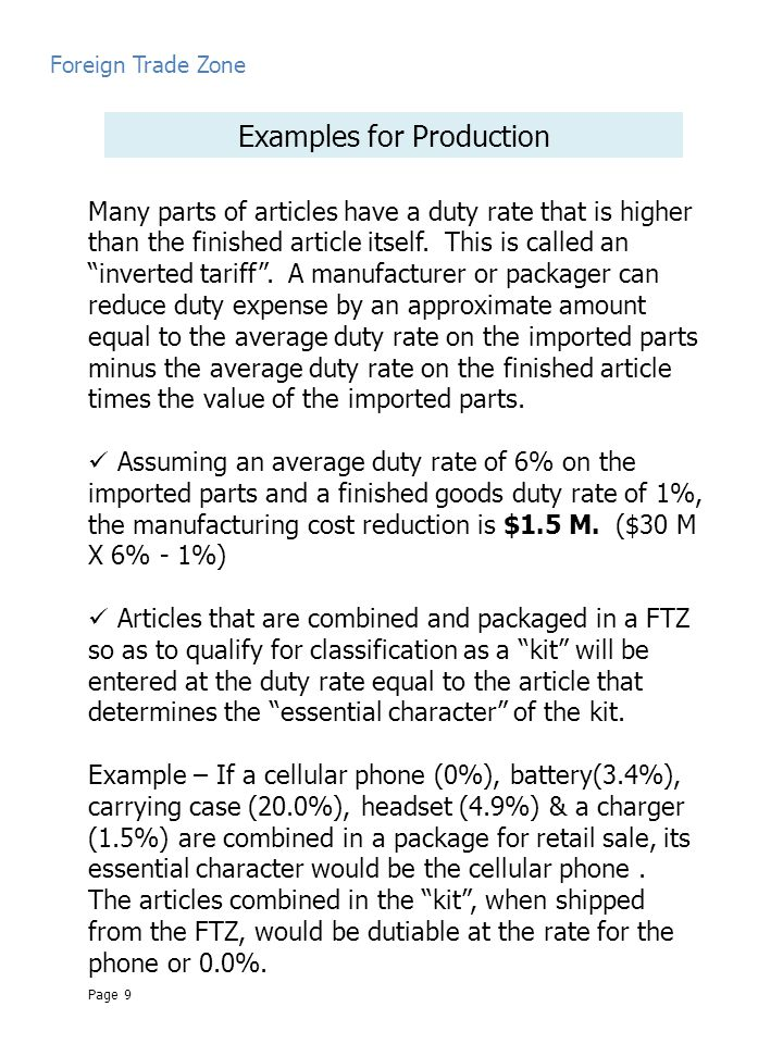 Foreign Trade Zone Many parts of articles have a duty rate that is higher than the finished article itself.