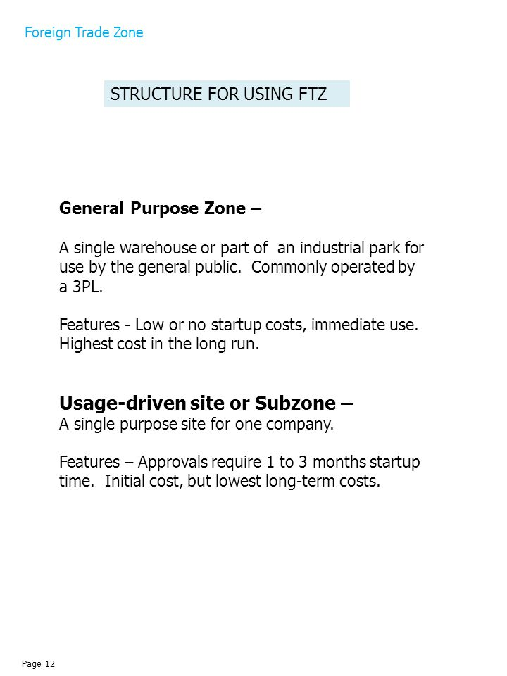 General Purpose Zone – A single warehouse or part of an industrial park for use by the general public.