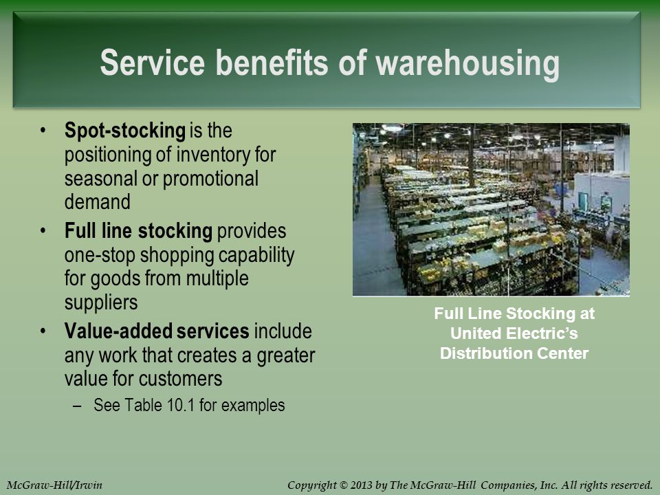 Copyright © 2013 by The McGraw-Hill Companies, Inc. All rights reserved.McGraw-Hill/Irwin Spot-stocking is the positioning of inventory for seasonal o