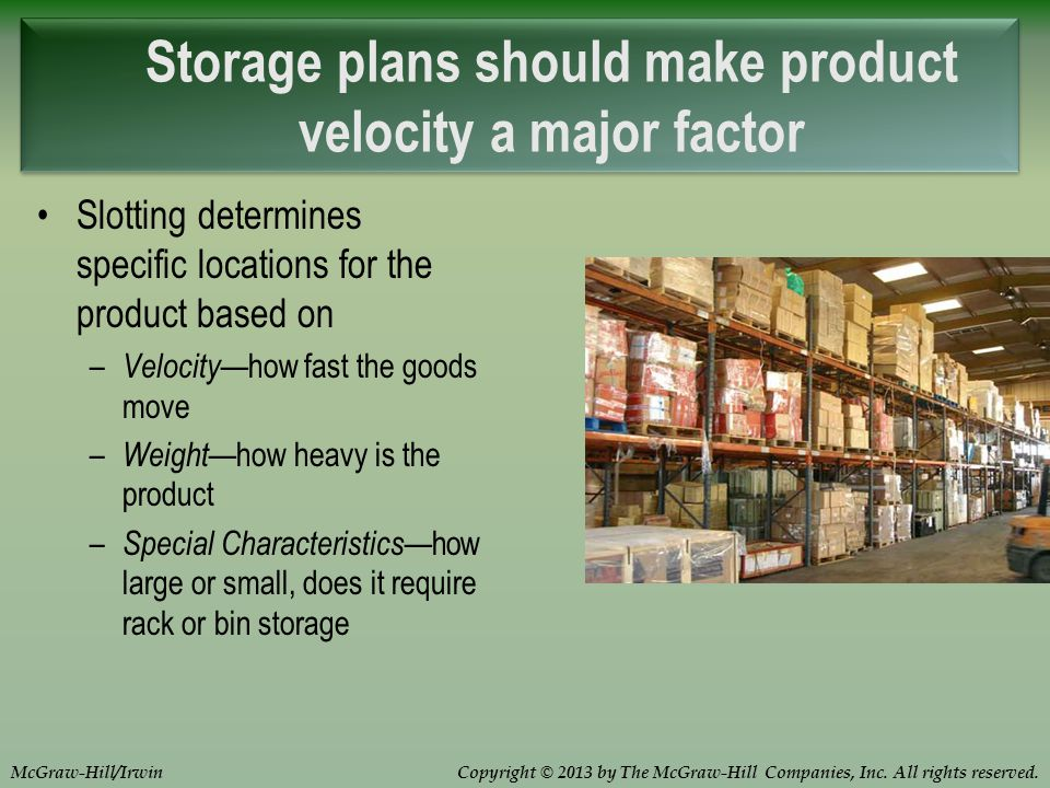 Copyright © 2013 by The McGraw-Hill Companies, Inc. All rights reserved.McGraw-Hill/Irwin Storage plans should make product velocity a major factor Sl