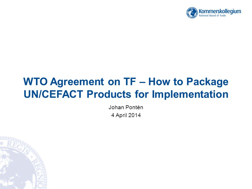 WTO Agreement on Trade Faciliation The agreement aims at decreased bureaucracy and costs for international trade efficient, open and predictable border crossings facilitated trade and decreased corruption by clarified and enhanced WTO regulations Based on GATT Articles V, VIII and X