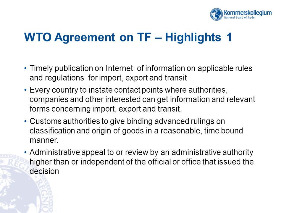 WTO Agreement on TF – Highlights 2 Goods should be controlled before and after the border crossing to avoid resources being focused at the border.