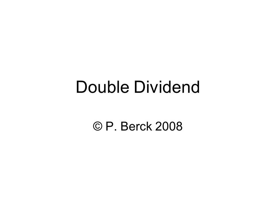 Double Dividend © P. Berck 2008