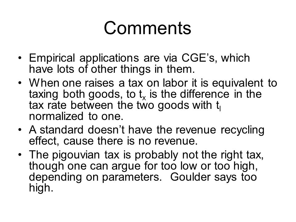Comments Empirical applications are via CGEs, which have lots of other things in them.