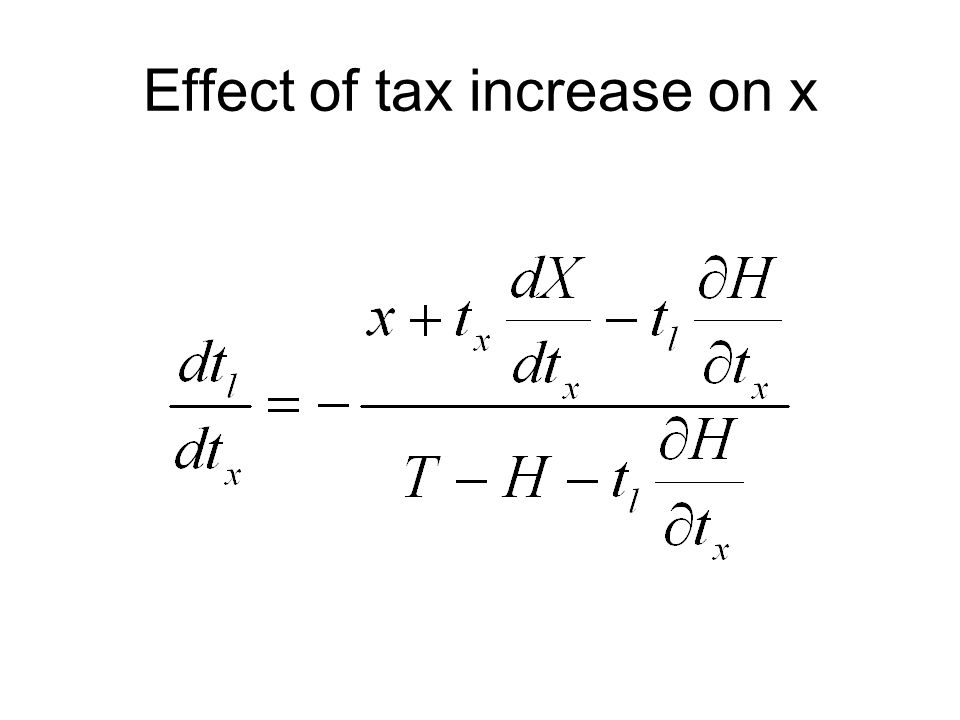 Effect of tax increase on x