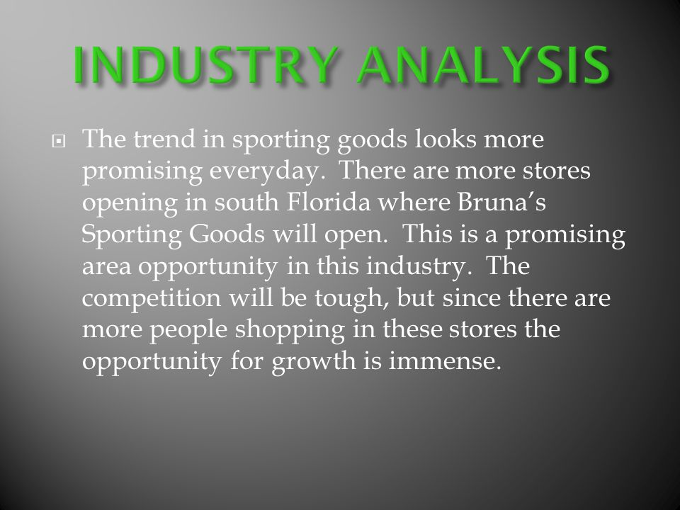 The trend in sporting goods looks more promising everyday.