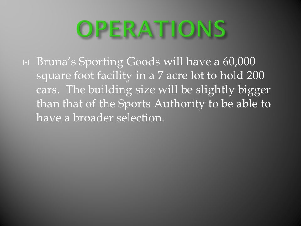 Brunas Sporting Goods will have a 60,000 square foot facility in a 7 acre lot to hold 200 cars.
