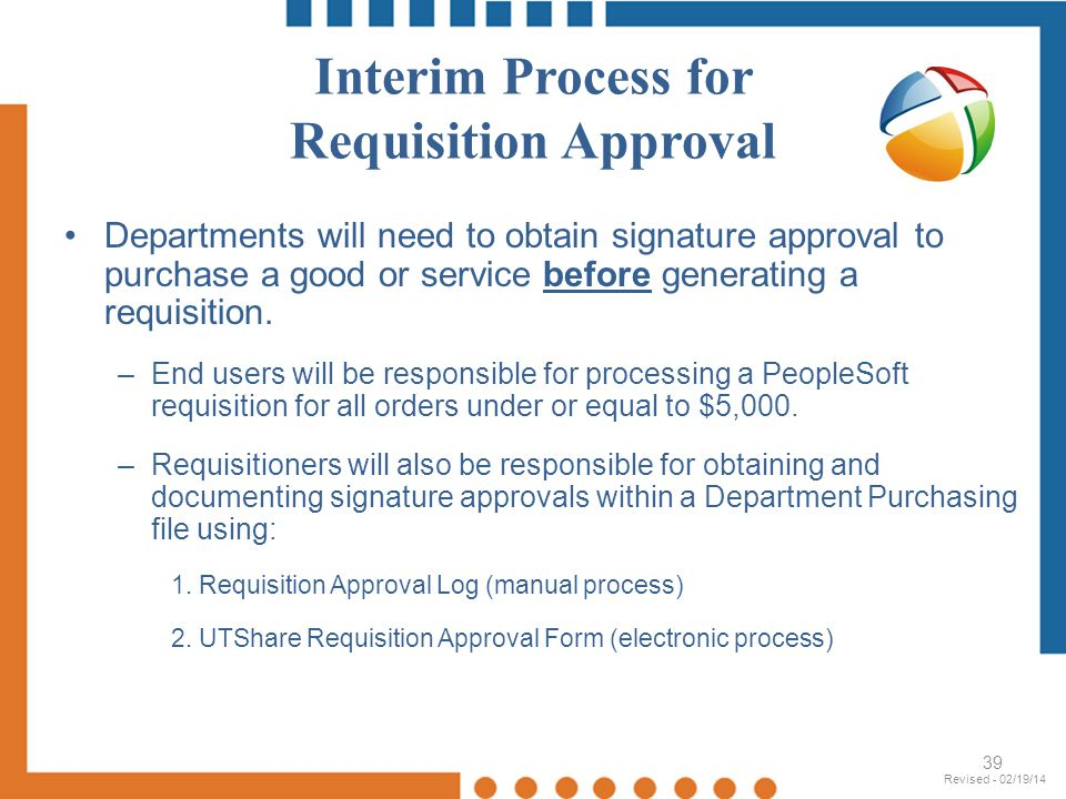 Interim Process for Requisition Approval Departments will need to obtain signature approval to purchase a good or service before generating a requisit