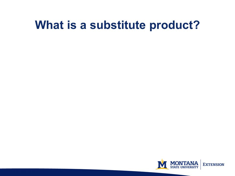 What is a substitute product?