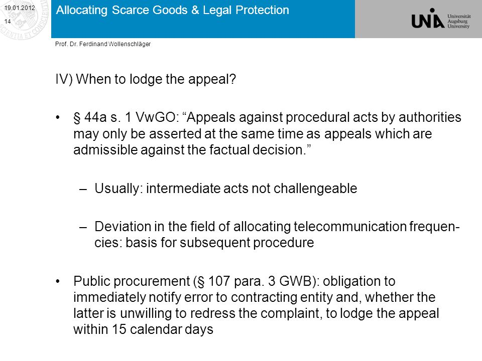 Allocating Scarce Goods & Legal Protection IV) When to lodge the appeal.