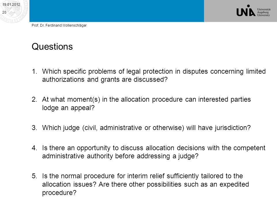 Questions 1.Which specific problems of legal protection in disputes concerning limited authorizations and grants are discussed.