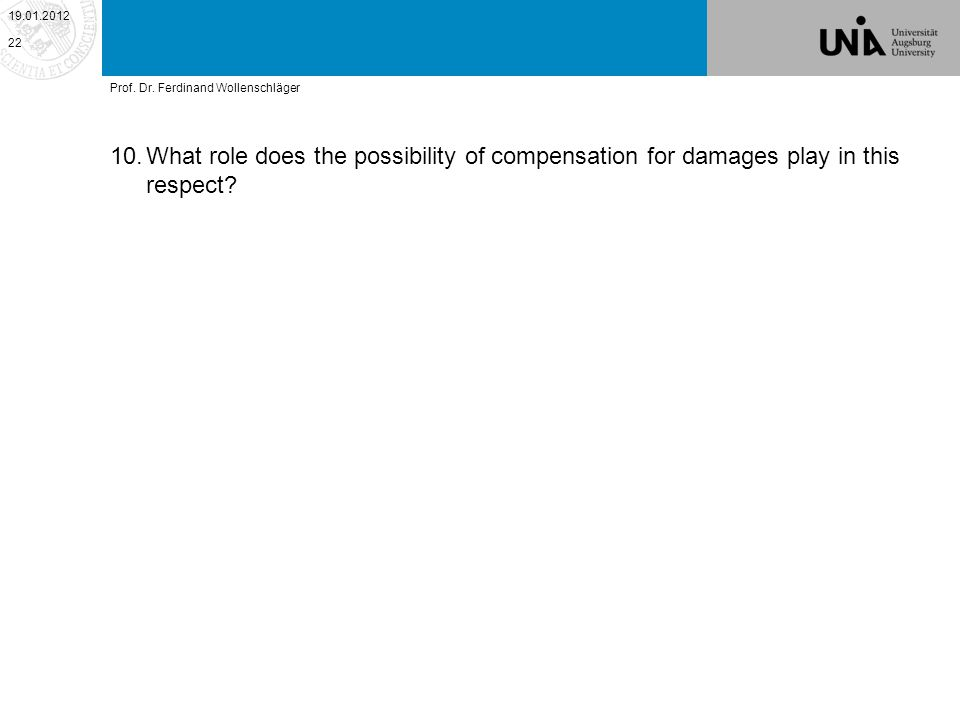 10.What role does the possibility of compensation for damages play in this respect.