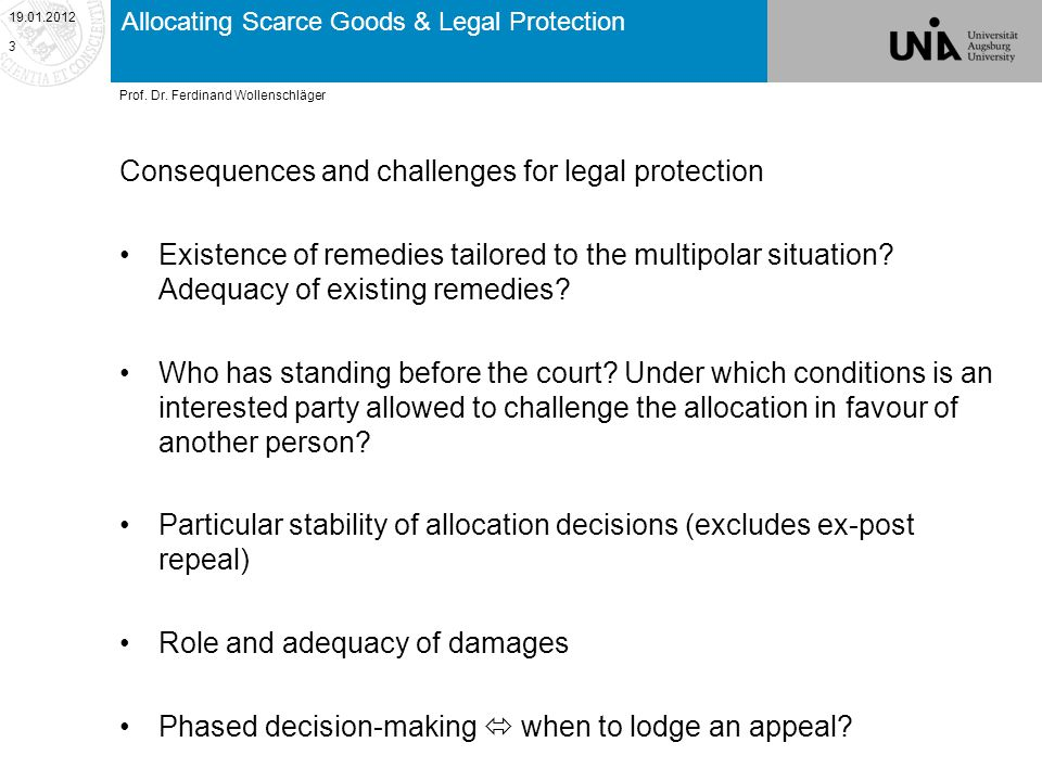 Allocating Scarce Goods & Legal Protection Consequences and challenges for legal protection Existence of remedies tailored to the multipolar situation.