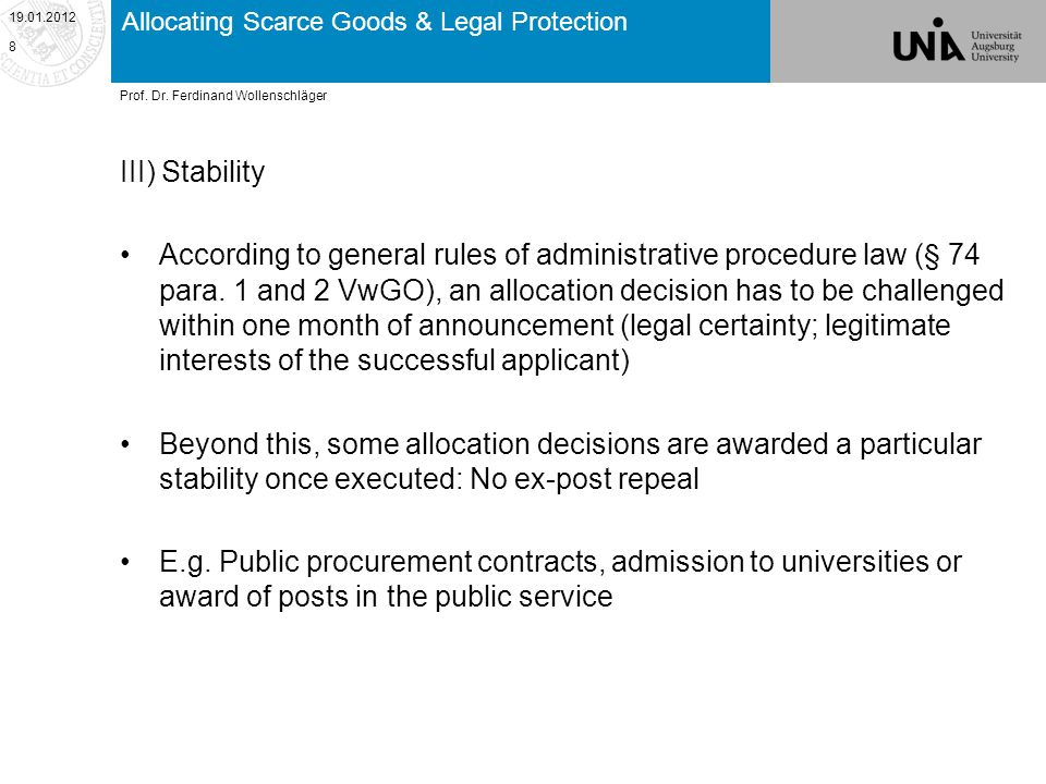 Allocating Scarce Goods & Legal Protection III) Stability According to general rules of administrative procedure law (§ 74 para.