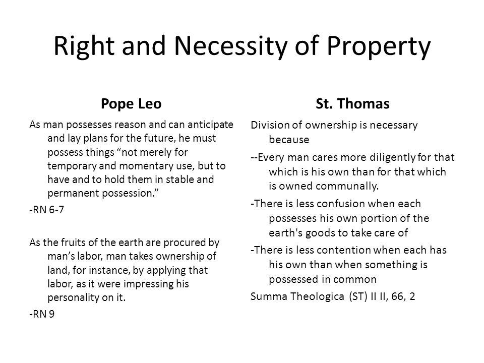 No Natural Specific Division Although the right to property is natural and necessary, the actual division of ownership is not specified by Natural Law.