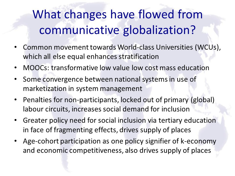 What changes have flowed from communicative globalization.