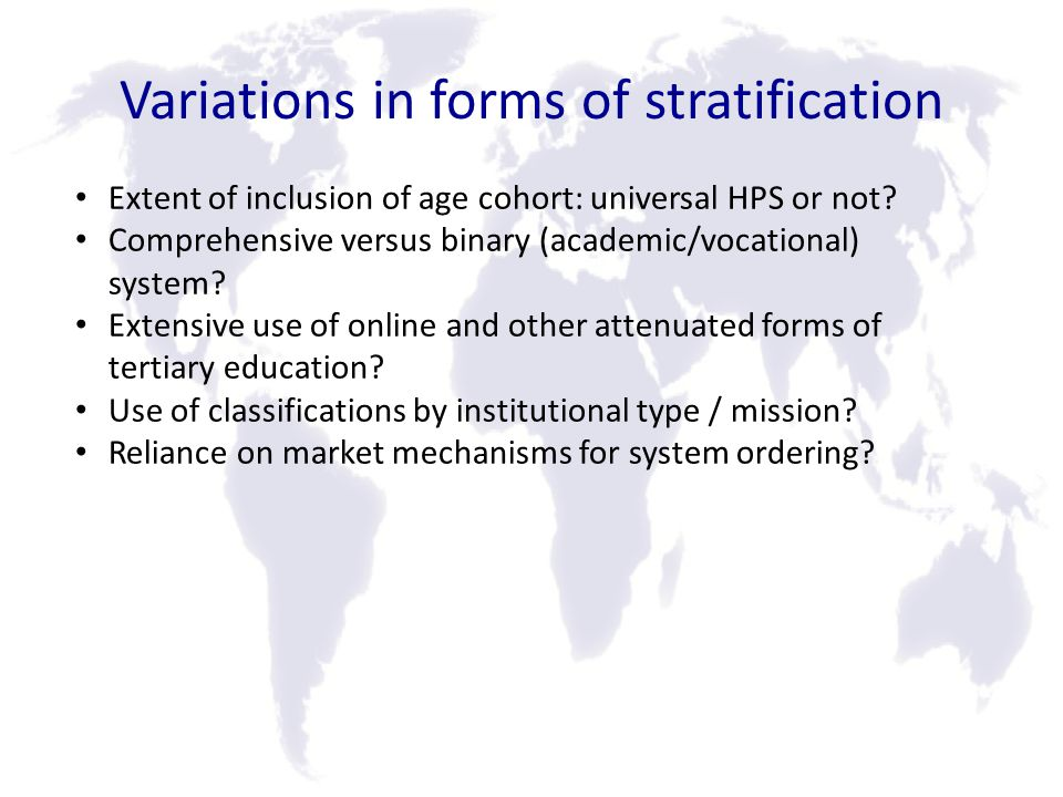 Variations in forms of stratification Extent of inclusion of age cohort: universal HPS or not.