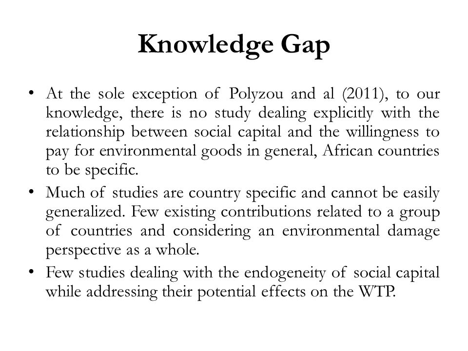 Contribution of the Paper using five waves of the World Value Survey (1981-2007) and mobilizing ordered Logit specifications, we explore the effects of social capital on the WTP for environmental preservation in thirteen African countries Dealing with the plausible endogeneity of social capital using instrumental variable approach.