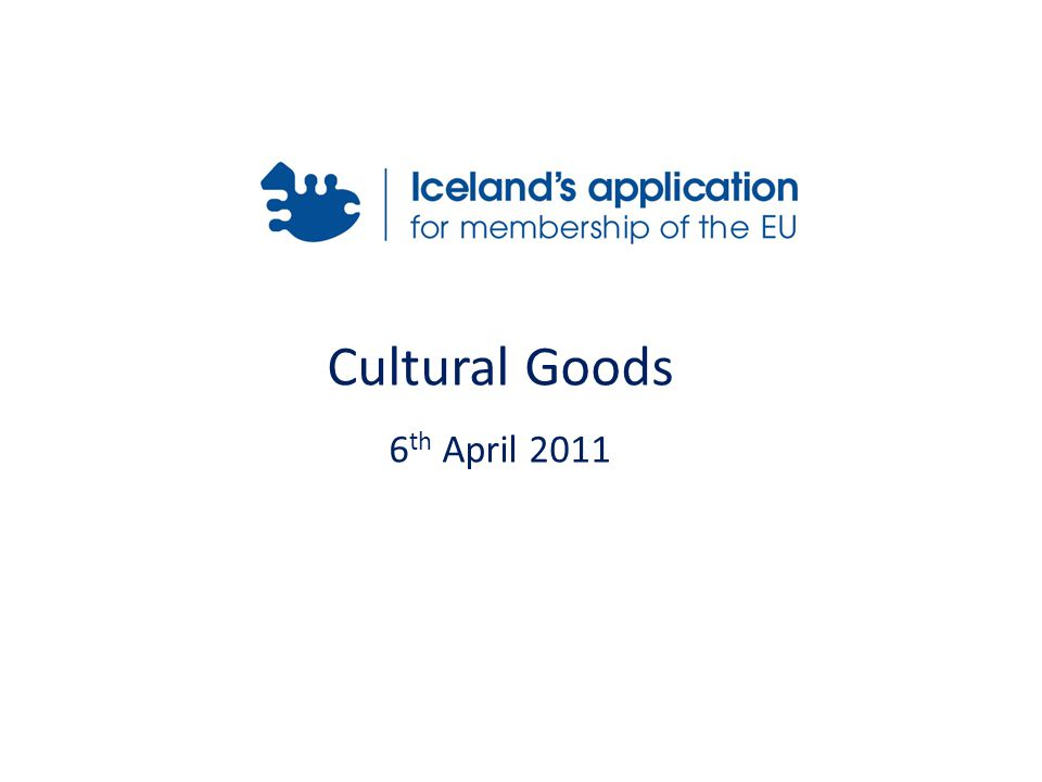 Cultural Goods 6 th April 2011