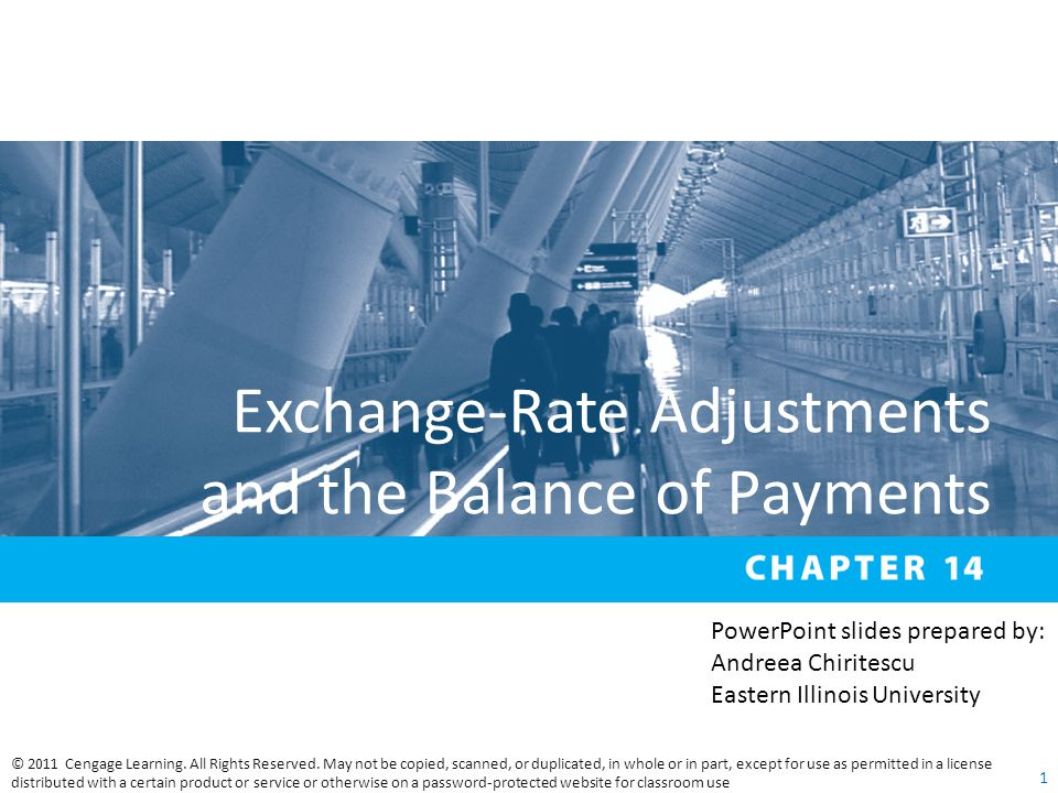 Exchange-Rate Adjustments and the Balance of Payments © 2011 Cengage Learning. All Rights Reserved. May not be copied, scanned, or duplicated, in whol