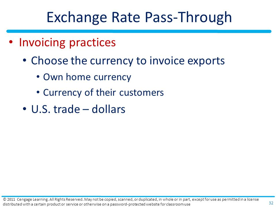 Exchange Rate Pass-Through Invoicing practices Choose the currency to invoice exports Own home currency Currency of their customers U.S. trade – dolla