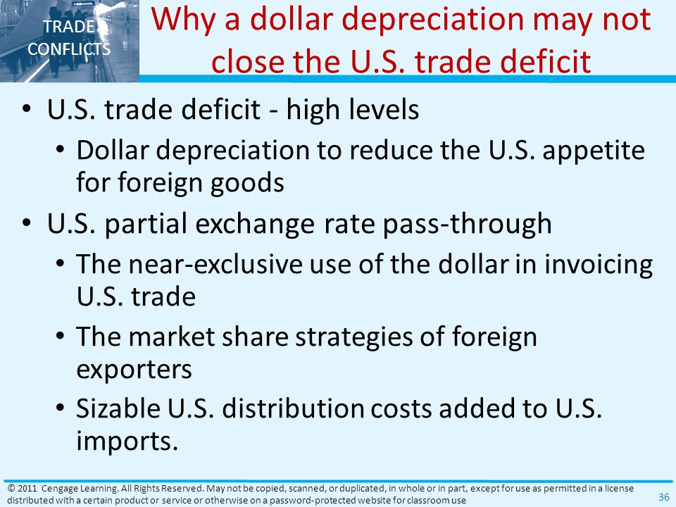 TRADE CONFLICTS Why a dollar depreciation may not close the U.S. trade deficit U.S. trade deficit - high levels Dollar depreciation to reduce the U.S.