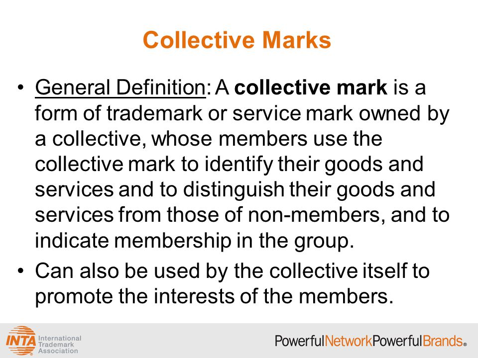 Registration of Certification Marks Overview: –Some countries include certification marks under the umbrella of collective marks.