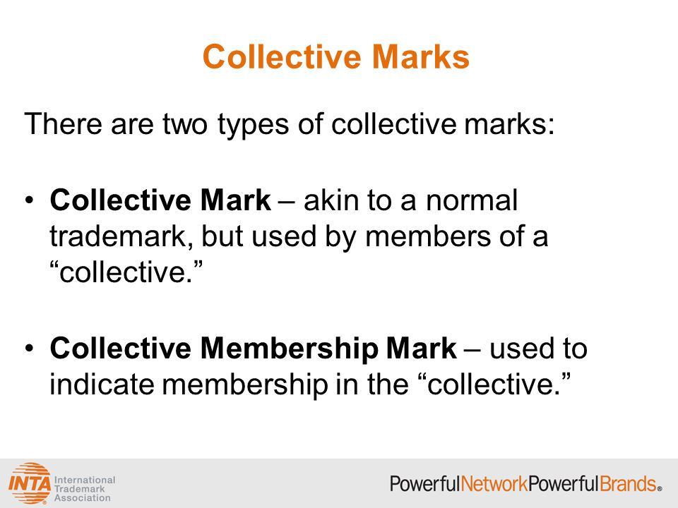 Registration of Certification Marks Overview (continued): –Requirement: include a set of rules or specifications governing the use of the mark.