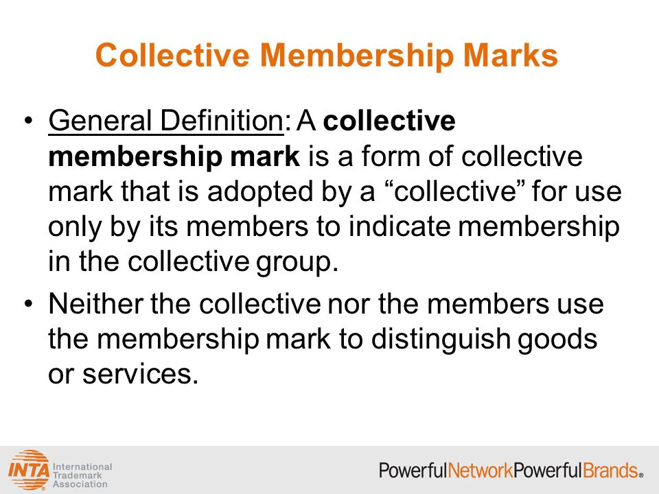 Collective Membership Marks Sole function is to indicate membership.