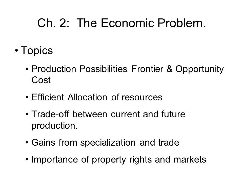 Ch.2: The Economic Problem.