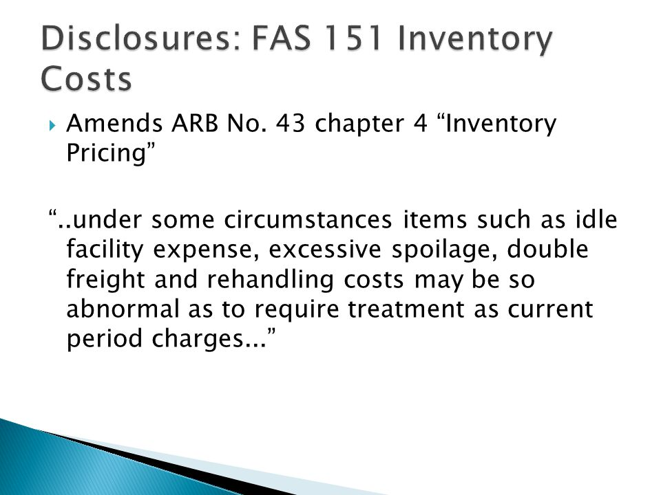 Amends ARB No. 43 chapter 4 Inventory Pricing..under some circumstances items such as idle facility expense, excessive spoilage, double freight and re