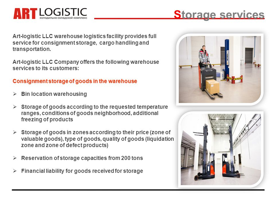 Storage services Art-logistic LLC warehouse logistics facility provides full service for consignment storage, cargo handling and transportation.
