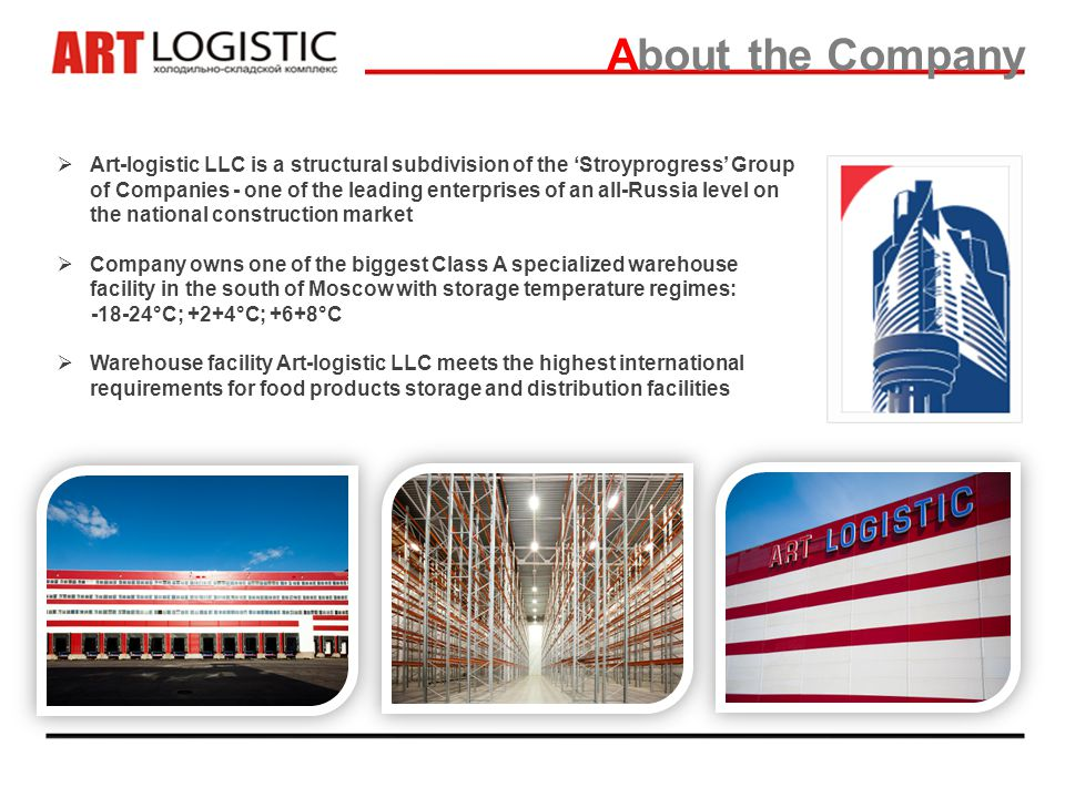 About the Company Art-logistic LLC is a structural subdivision of the Stroyprogress Group of Companies - one of the leading enterprises of an all-Russ