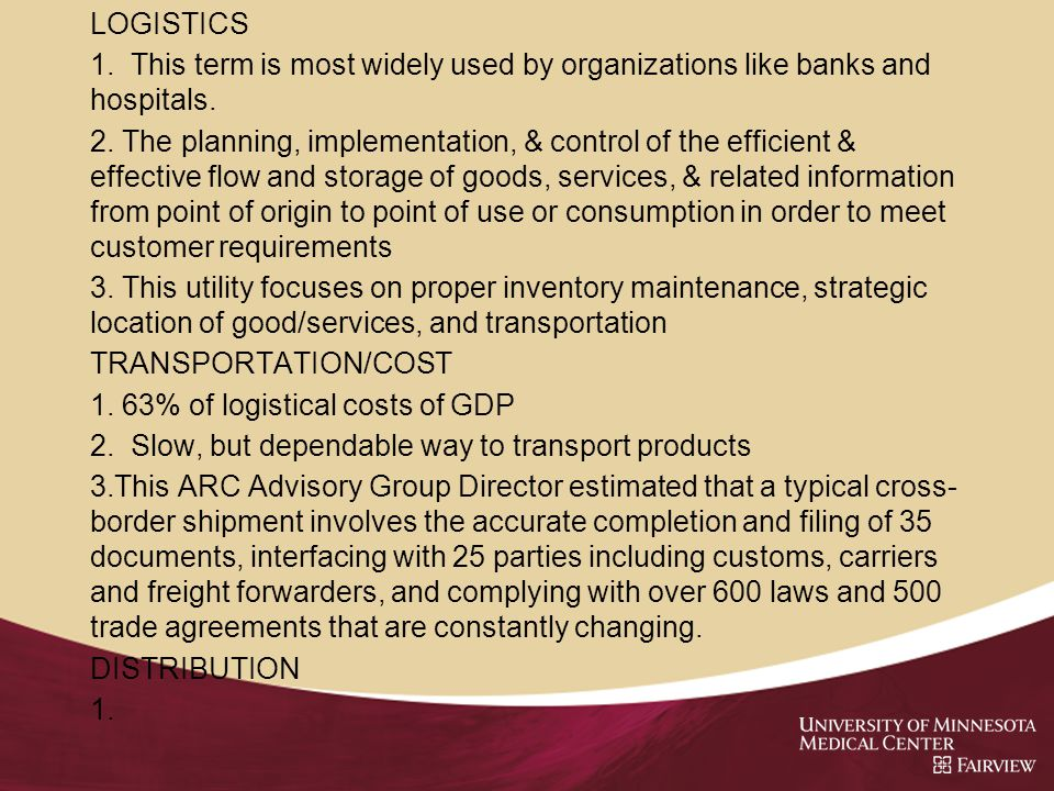 LOGISTICS 1. This term is most widely used by organizations like banks and hospitals.
