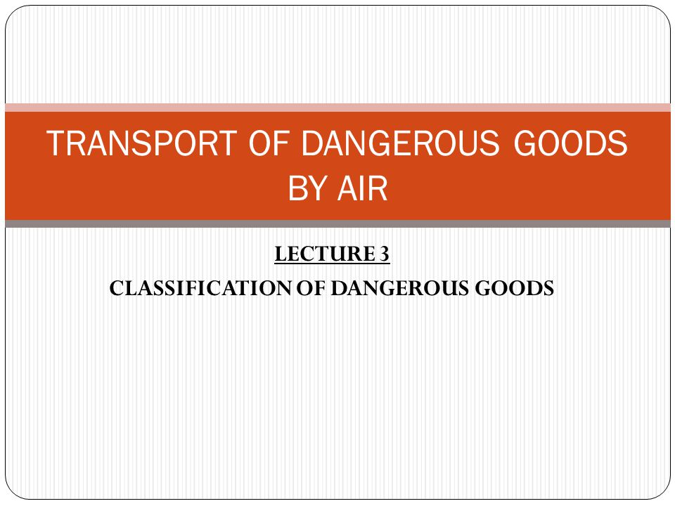 ASSIGNMENT Choose one example of dangerous goods from class 1-9 (choose only one dangerous goods from one class only).