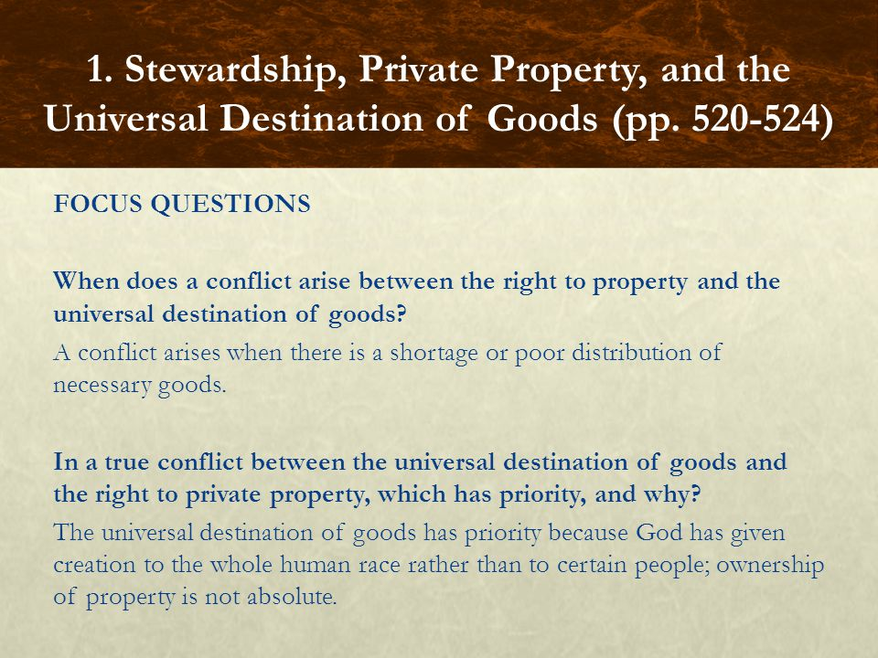 FOCUS QUESTIONS When does a conflict arise between the right to property and the universal destination of goods.