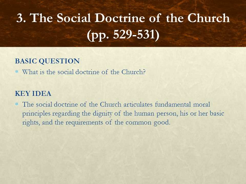 BASIC QUESTION What is the social doctrine of the Church.