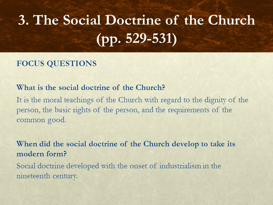 FOCUS QUESTIONS What is the social doctrine of the Church.