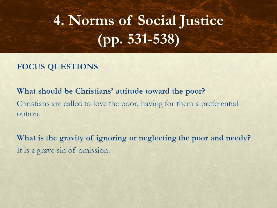 FOCUS QUESTIONS What should be Christians attitude toward the poor.