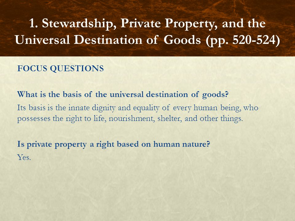FOCUS QUESTIONS What is the basis of the universal destination of goods.