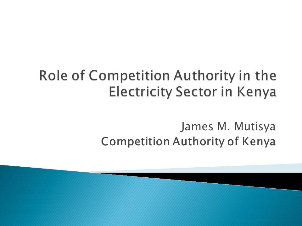 James M. Mutisya Competition Authority of Kenya