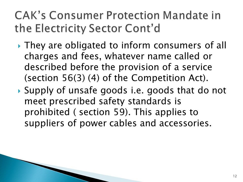 They are obligated to inform consumers of all charges and fees, whatever name called or described before the provision of a service (section 56(3) (4) of the Competition Act).