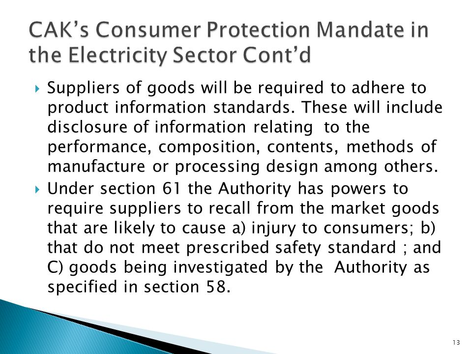 Suppliers of goods will be required to adhere to product information standards. These will include disclosure of information relating to the performan
