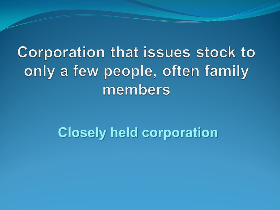 Closely held corporation