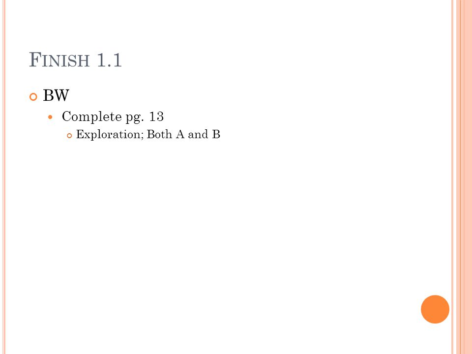 F INISH 1.1 BW Complete pg. 13 Exploration; Both A and B